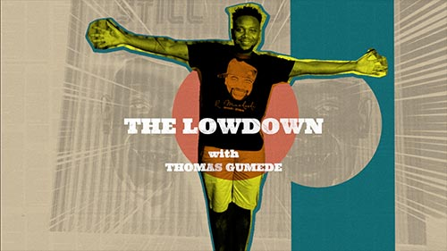 The Lowdown with Thomas Gumede