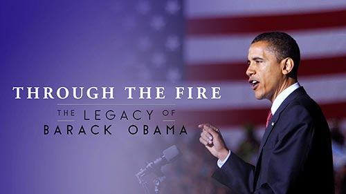 Through the Fire: The Legacy of Barack Obama